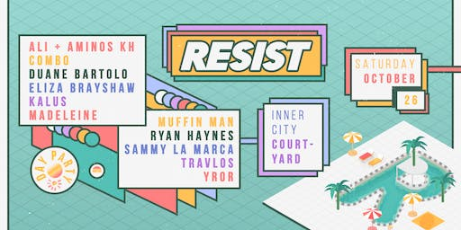 Resist  ▬ Day Party