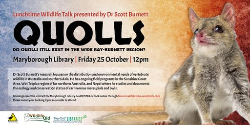 Wildlife Talk - Quolls presented by Dr Scott Burnett - Maryborough Library
