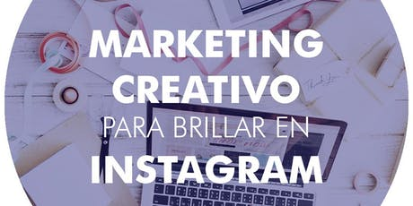 MARKETING CREATIVO para brillar en INSTAGRAM #TALLERmaaya entradas