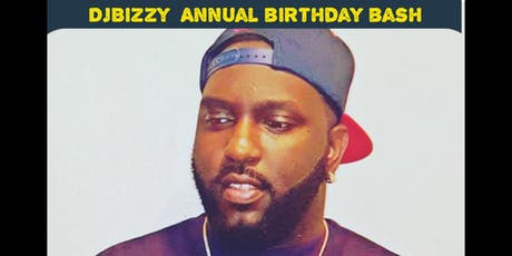 DJ BIZZY  Annual birthday bash tickets
