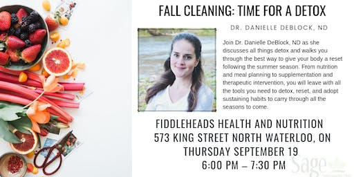 Fall Cleaning: Time for a Detox with Dr. Danielle DeBlock, ND