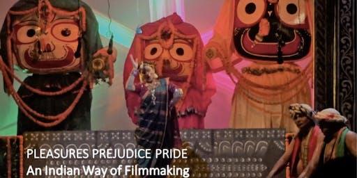 Pleasures Prejudice Pride - An Indian way of Filmmaking by Piyush Roy