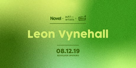 Novel, WAT artists & Revolver Sundays presents Leon Vynehall tickets