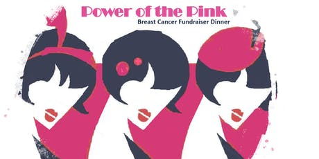 Power of the Pink Breast Cancer Fundraiser Dinner tickets