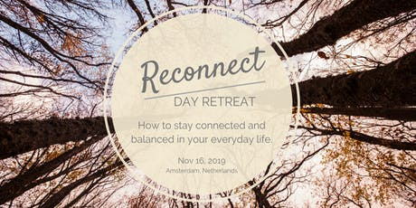 Reconnect Day Retreat: How to stay connected & balanced in your everyday life. tickets