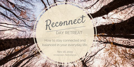 Reconnect Day Retreat: How to stay connected & balanced in your everyday life.