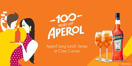Aperol Long Lunch Series at Ciao Cucina tickets