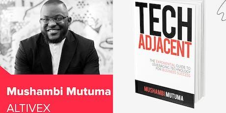 Mushambi Mutuma's Tech Adjacent book Launch tickets
