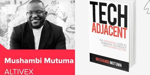 Mushambi Mutuma's Tech Adjacent book Launch
