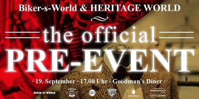 Biker-s-World & HERITAGE WORLD ~ the official PRE-EVENT!