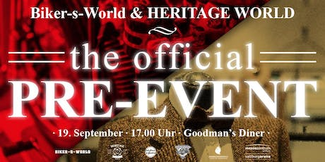 Biker-s-World & HERITAGE WORLD ~ the official PRE-EVENT! Tickets