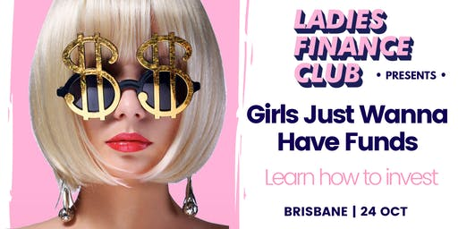 Ladies Finance Club -  Girls Just Wanna Have Funds