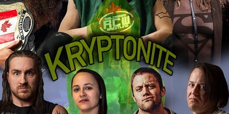 Real Canadian Wrestling - Kryptonite tickets