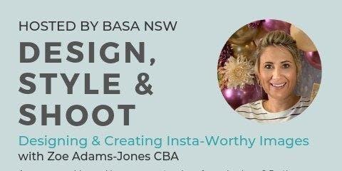 Design, Style & Shoot with Zoe Adams- Jones