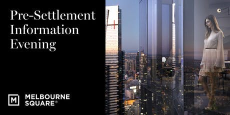 Melbourne Square Pre-Settlement Information Evening tickets