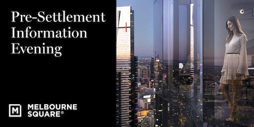 Melbourne Square Pre-Settlement Information Evening