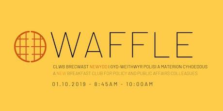 Waffle - Clwb Brecwast / Breakfast Club Tickets