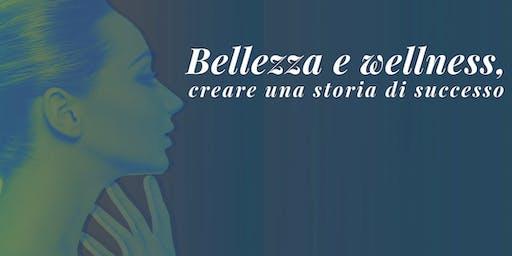 Bellezza e wellness, creare una storia di successo
