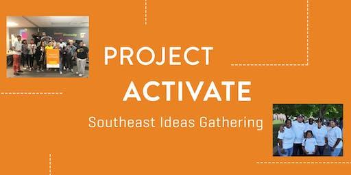 Project Activate Southeast Idea Gathering