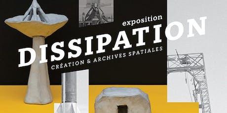 Exposition Dissipation, entre création et archives spatiales billets