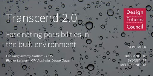 Transcend 2.0: Breaking new ground in the built environment - Sydney