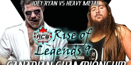 Real Canadian Wrestling - Rise of Legends tickets