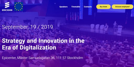 Ericsson Conference 19th September 2019 Stockholm: Strategy and Innovation