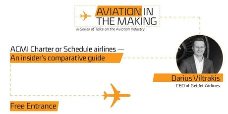 "Darius Viltrakis: ""ACMI Charter or Schedule airlines — An insider's comparative guide"". tickets"