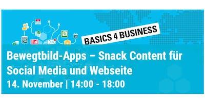 Basics 4 Business:  Bewegtbild-Apps – Snack Content für Social Media...
