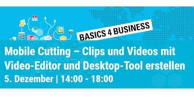 Basics 4 Busienss: Mobile Cutting - Clips und Videos mit Video-Editor ...