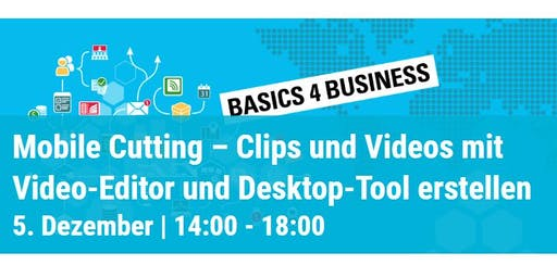 Basics 4 Busienss: Mobile Cutting - Clips und Videos mit Video-Editor ...