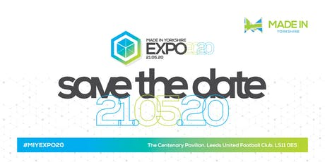 Made in Yorkshire Exhibition 2020: Uniting Yorkshire Industry tickets