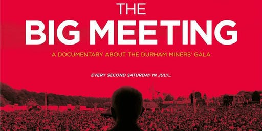 Durham Miners Gala Documentary Film - 'The Big Meeting'