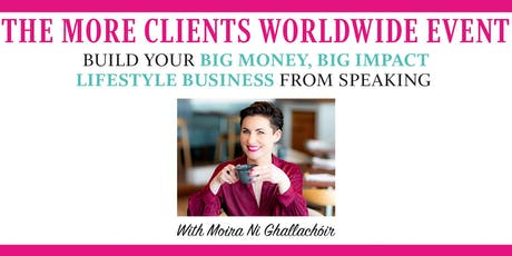 The More Clients Worlwide Event tickets
