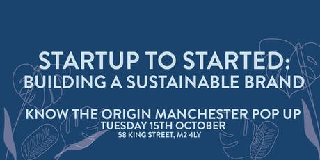 Startup To Started: Building A Sustainable Brand (Know The Origin Panel) tickets