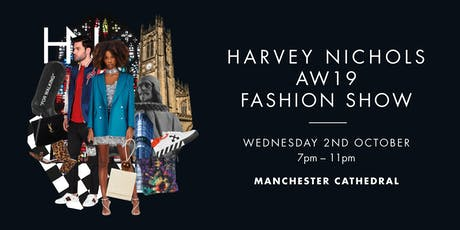 AW19 Fashion Show, Harvey Nichols Manchester  tickets