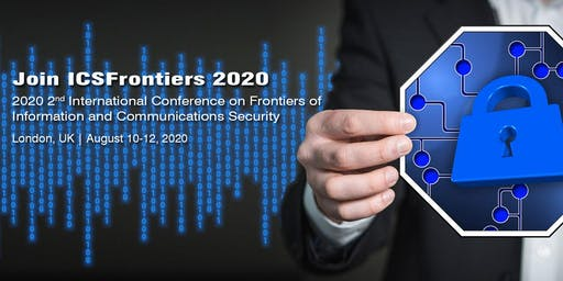 2020 2nd International Conference on Frontiers of Information and Communications Security (ICSFrontiers 2020)