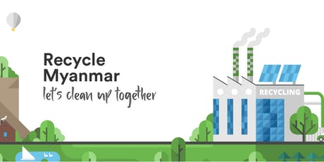 Recycle Myanmar Media Launch tickets