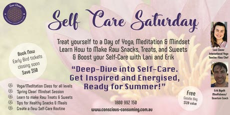 Self Care Saturday - Yoga/Meditation/Mindset/Raw&Healthy Food Mini Retreat tickets