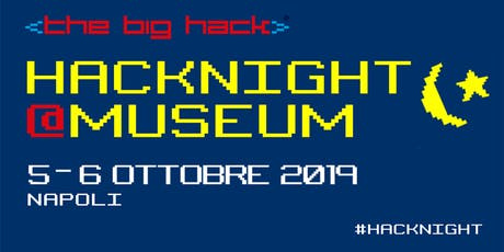 The Big Hack – Hack Night @ Museum! 2019 biglietti