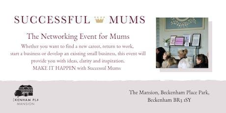 Successful Mums Beckenham Park Mansion Networking Event of 2019 tickets