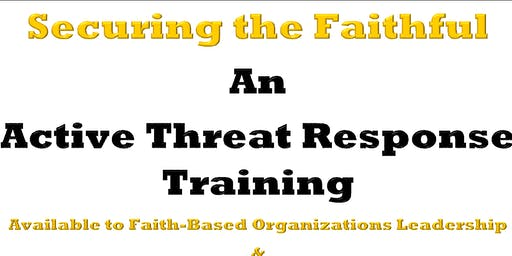 Securing The Faithful - An Active Threat Training Event