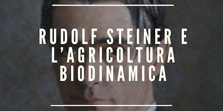 RUDOLF STEINER E L'AGRICOLTURA BIODINAMICA, L'HUMUS E IL CORNOLETAME biglietti