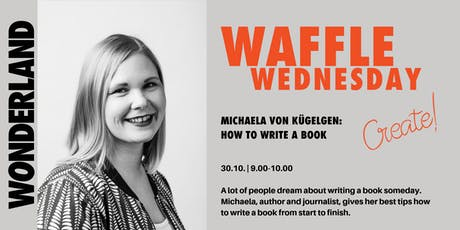 Waffle Wednesday: How to write a book tickets