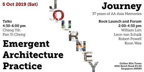 """JOURNEY - AA Asia Final Event and """"Emergent Architecture Practice"""" tickets"""