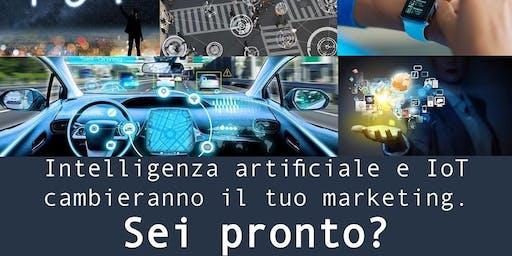 SEMINARIO | Intelligenza artificiale e IoT cambieranno il tuo marketing. Sei pronto?