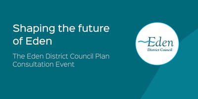 Shaping the Future of Eden: Eden District Council Plan - Evening Event