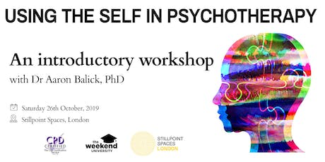 Using the Self in Psychotherapy tickets