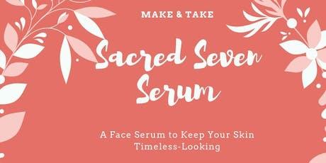 Sacred Seven Serum - Make n Take tickets