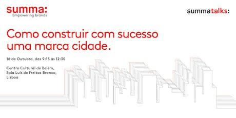 Como construir uma marca cidade de sucesso | Summa Talks bilhetes